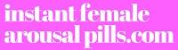 Instant Female Arousal Pills